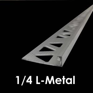 "1/4"" L-Metal"